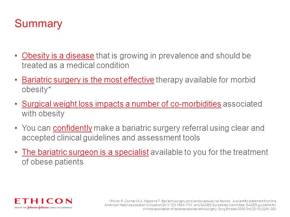 Summary Obesity is a disease that is growing in prevalence and should be treated as a medical condition Bariatric surgery is the most effective therap