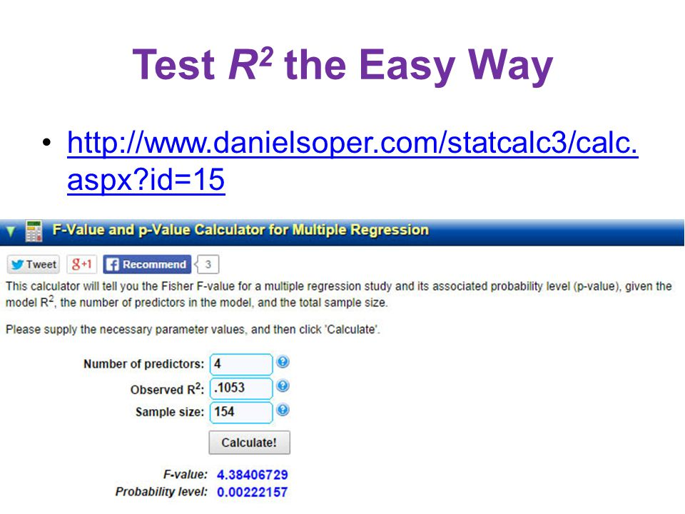 Test R 2 the Easy Way http://www.danielsoper.com/statcalc3/calc.