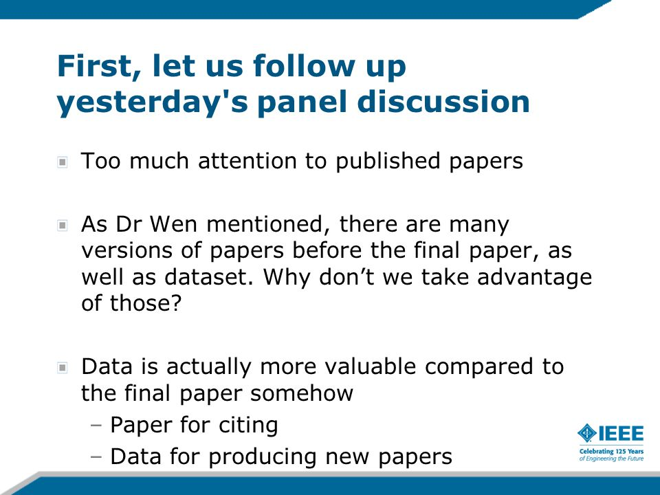 First, let us follow up yesterday's panel discussion Too much attention to published papers As Dr Wen mentioned, there are many versions of papers bef