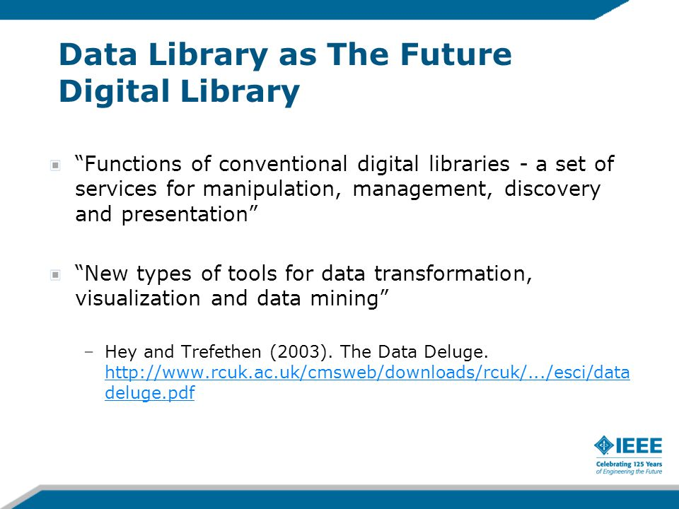"Data Library as The Future Digital Library ""Functions of conventional digital libraries - a set of services for manipulation, management, discovery an"