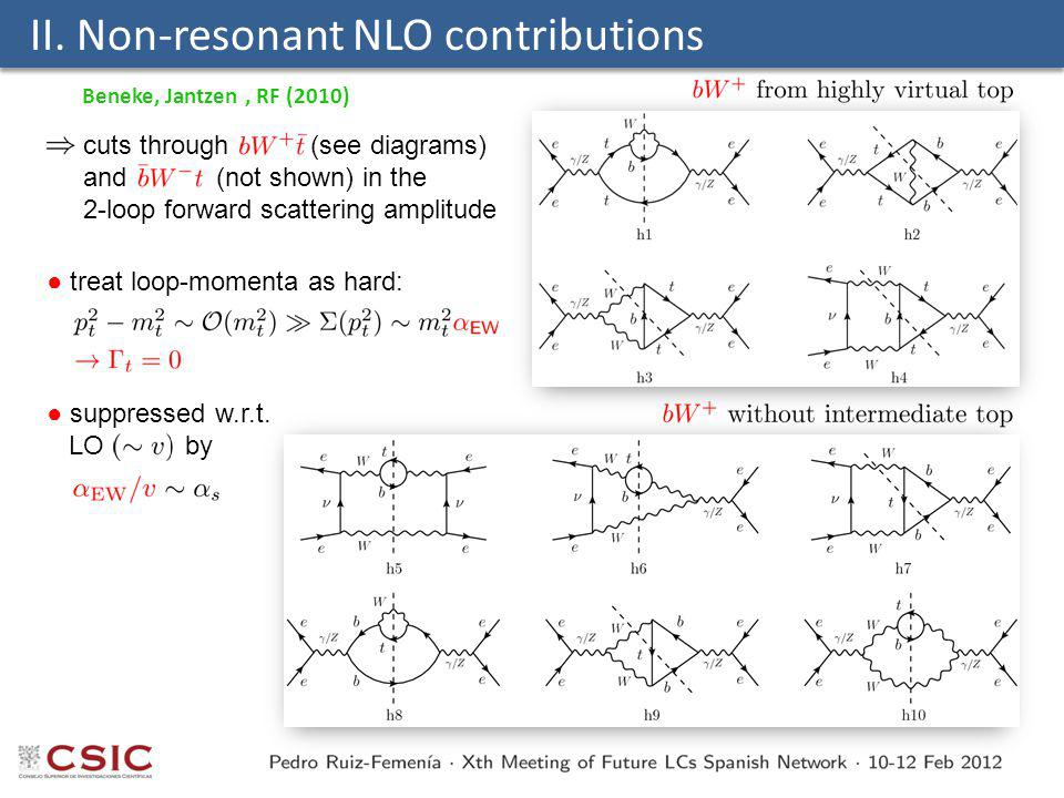 II. Non-resonant NLO contributions ● treat loop-momenta as hard: cuts through (see diagrams) and (not shown) in the 2-loop forward scattering amplitud