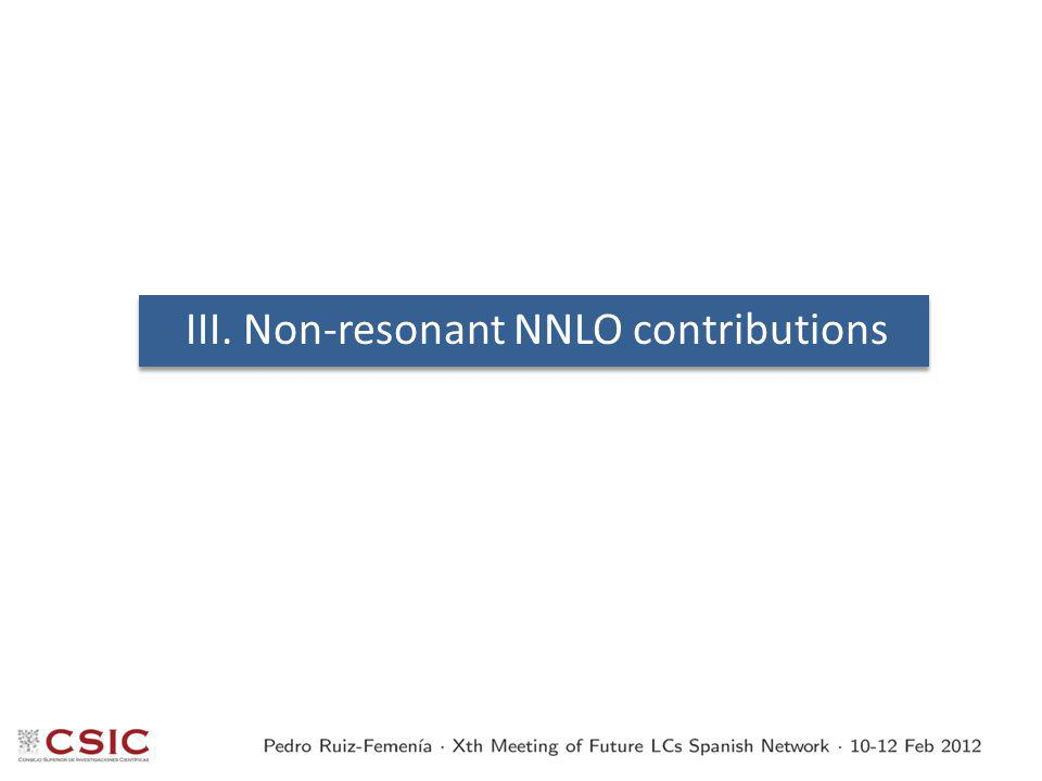 III. Non-resonant NNLO contributions