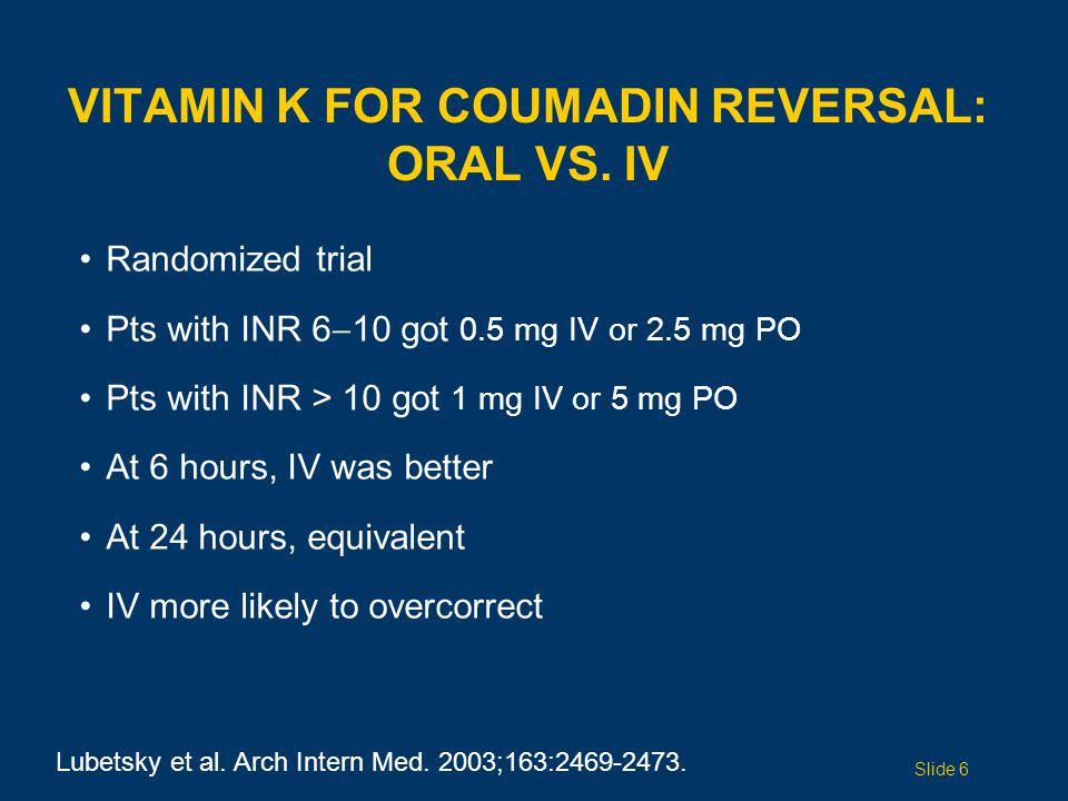 VITAMIN K FOR COUMADIN REVERSAL: ORAL VS.