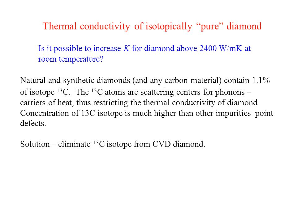 Natural and synthetic diamonds (and any carbon material) contain 1.1% of isotope 13 C.