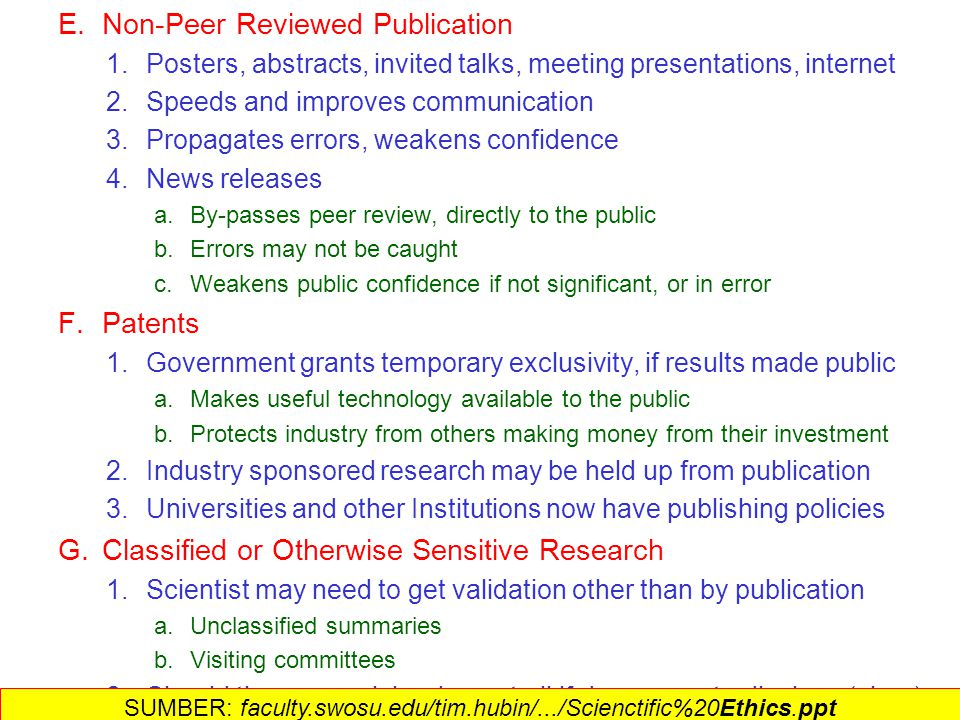 E.Non-Peer Reviewed Publication 1.Posters, abstracts, invited talks, meeting presentations, internet 2.Speeds and improves communication 3.Propagates