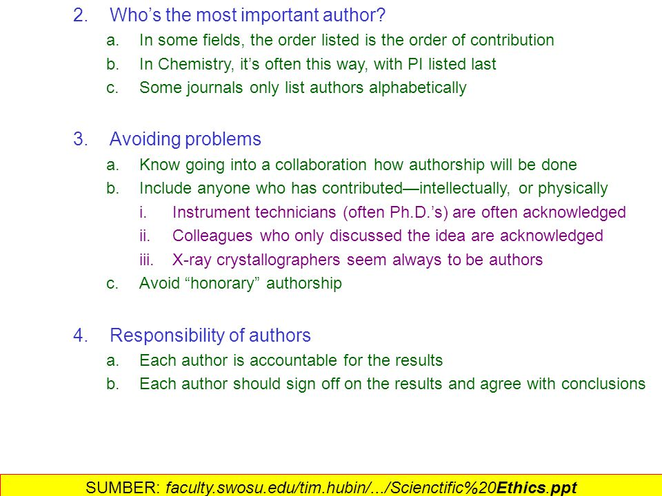 2.Who's the most important author? a.In some fields, the order listed is the order of contribution b.In Chemistry, it's often this way, with PI listed