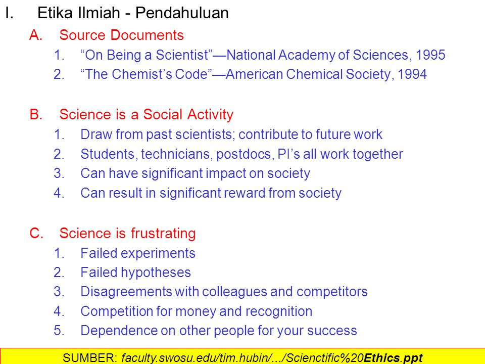 "I.Etika Ilmiah - Pendahuluan A.Source Documents 1.""On Being a Scientist""—National Academy of Sciences, 1995 2.""The Chemist's Code""—American Chemical S"