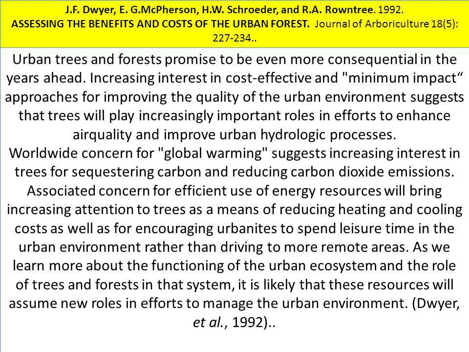 Urban trees and forests promise to be even more consequential in the years ahead. Increasing interest in cost-effective and