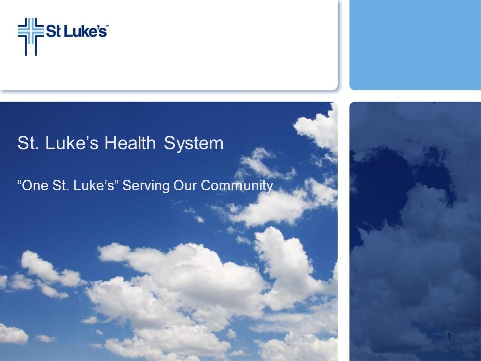 The St.Luke's Health System Promise We will focus on providing value to those we serve.