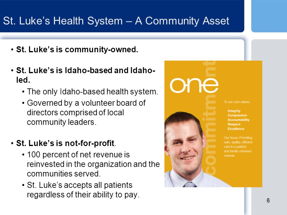 St. Luke's Health System – A Community Asset St. Luke's is community-owned.