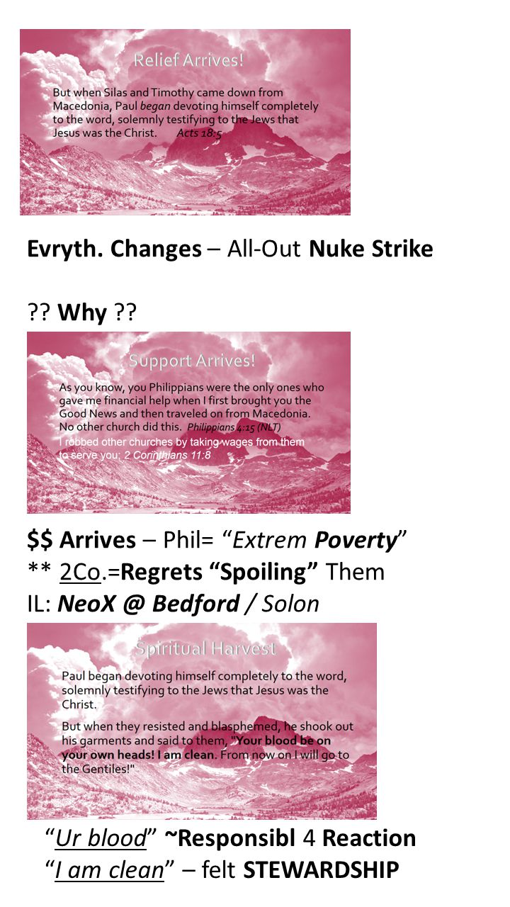 "Evryth. Changes – All-Out Nuke Strike ?? Why ?? $$ Arrives – Phil= ""Extrem Poverty"" ** 2Co.=Regrets ""Spoiling"" Them IL: NeoX @ Bedford / Solon ""Ur blo"
