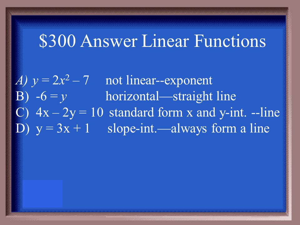 $300 Question Linear Functions Which of the following equations is not linear.