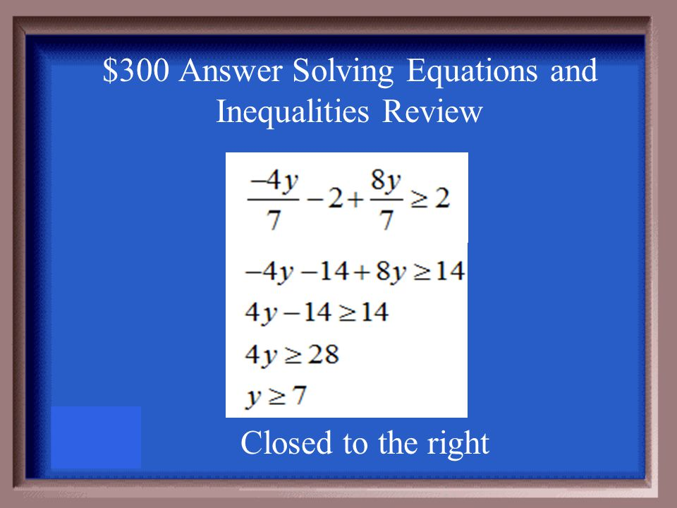 $300 Question Solving Equations and Inequalities Review Solve and Graph