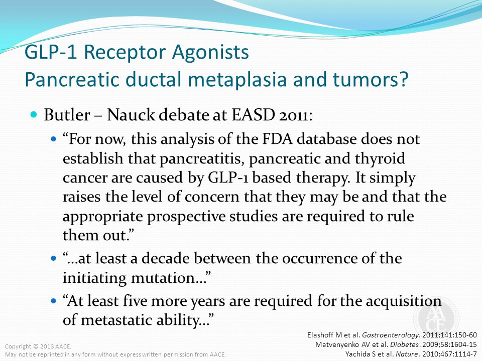 "GLP-1 Receptor Agonists Pancreatic ductal metaplasia and tumors? Butler – Nauck debate at EASD 2011: ""For now, this analysis of the FDA database does"