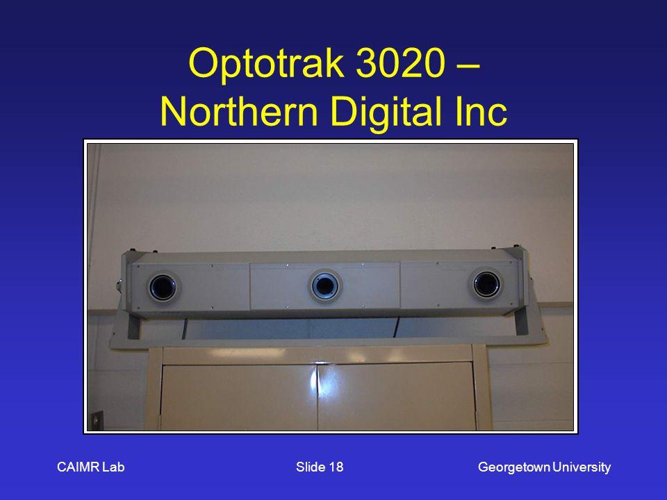 CAIMR LabGeorgetown UniversitySlide 18 Optotrak 3020 – Northern Digital Inc