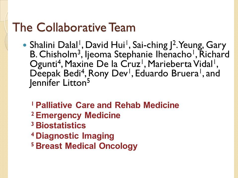 The Collaborative Team Shalini Dalal 1, David Hui 1, Sai-ching J 2.