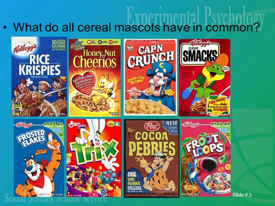 Slide # 3 What do all cereal mascots have in common