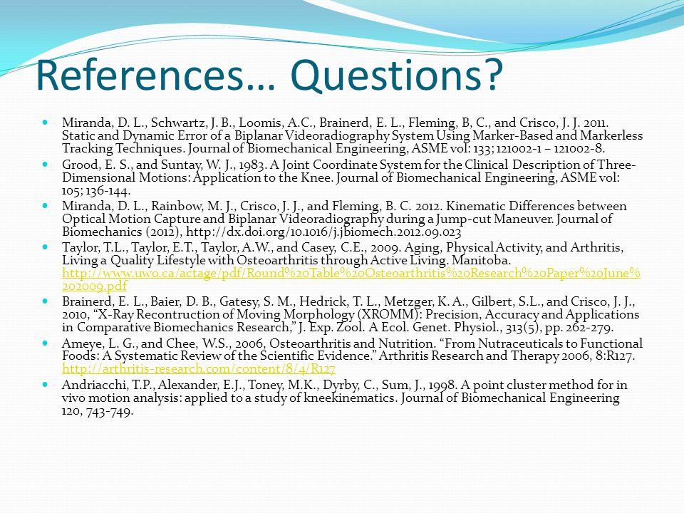 References… Questions. Miranda, D. L., Schwartz, J.