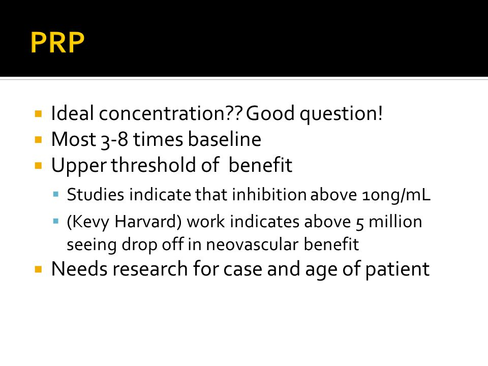  Ideal concentration?? Good question!  Most 3-8 times baseline  Upper threshold of benefit  Studies indicate that inhibition above 10ng/mL  (Kevy