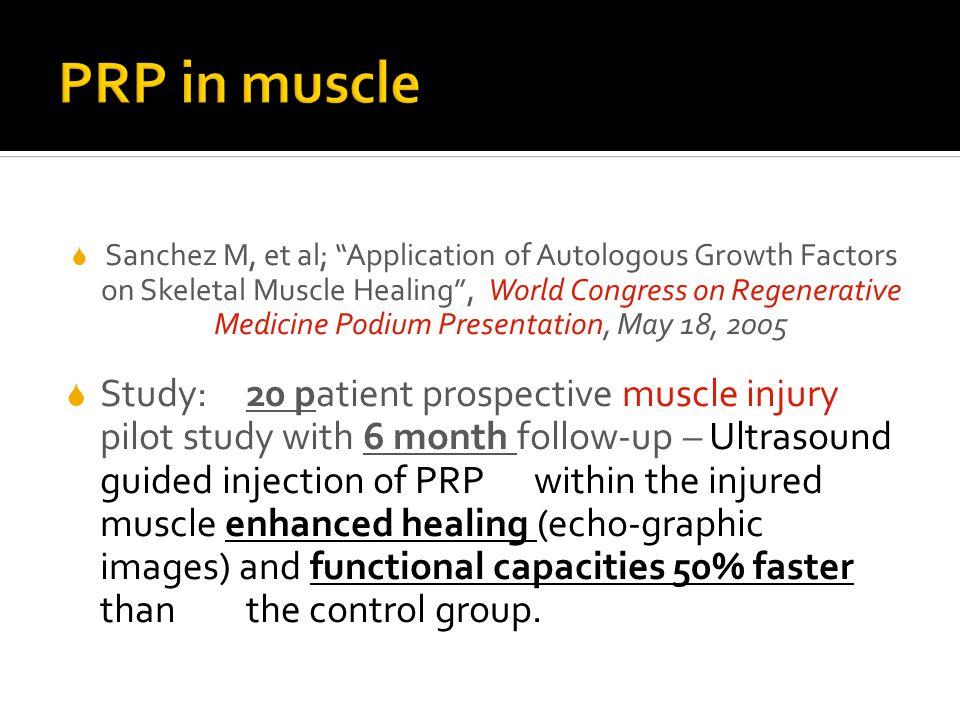 """ Sanchez M, et al; """"Application of Autologous Growth Factors on Skeletal Muscle Healing"""", World Congress on Regenerative Medicine Podium Presentation"""
