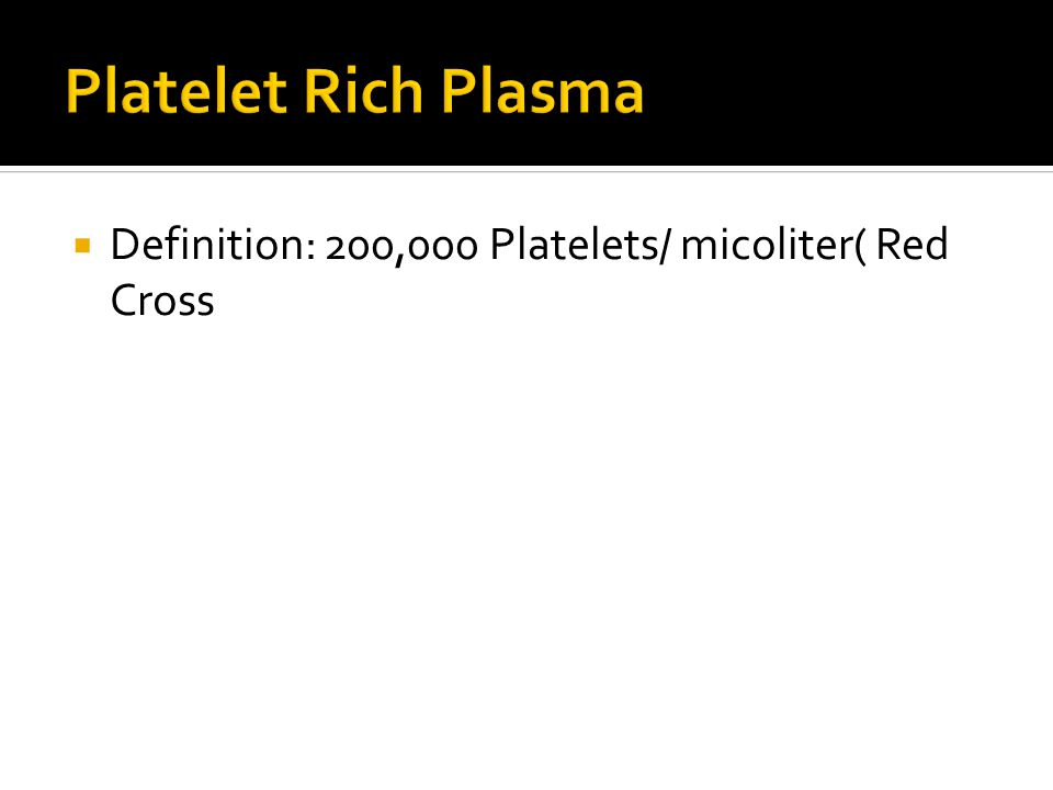  Definition: 200,000 Platelets/ micoliter( Red Cross