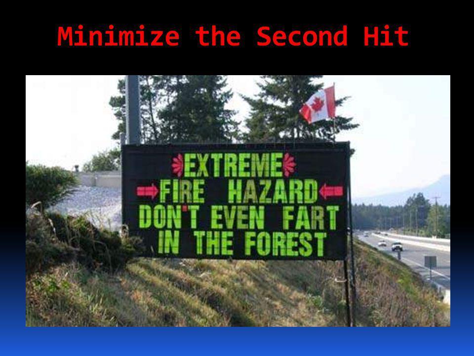 Minimize the Second Hit