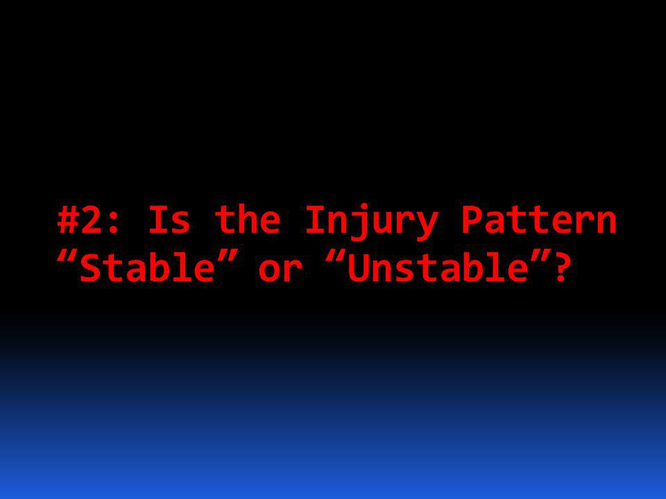 """#2: Is the Injury Pattern """"Stable"""" or """"Unstable""""?"""