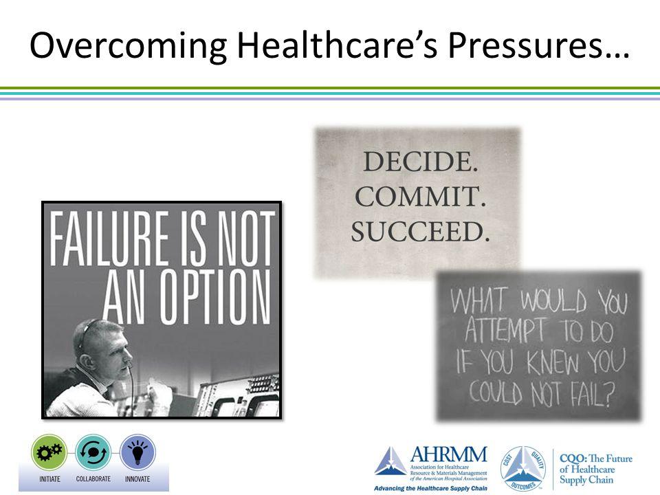 Overcoming Healthcare's Pressures…