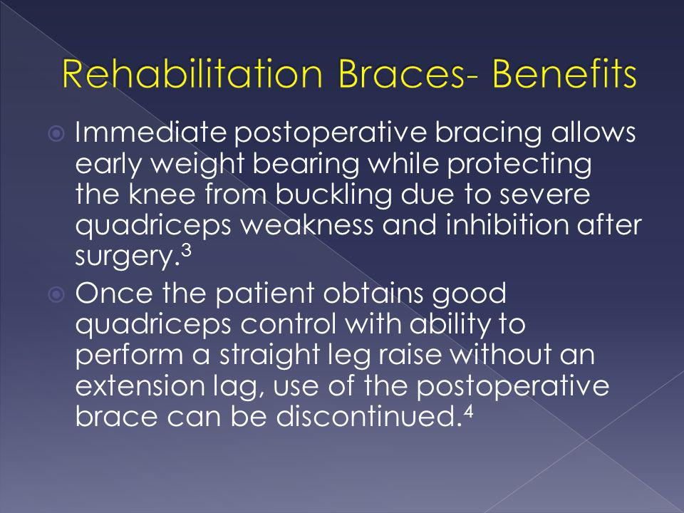  Rehabilitative bracing has not been shown to have any effect on long-term outcomes.