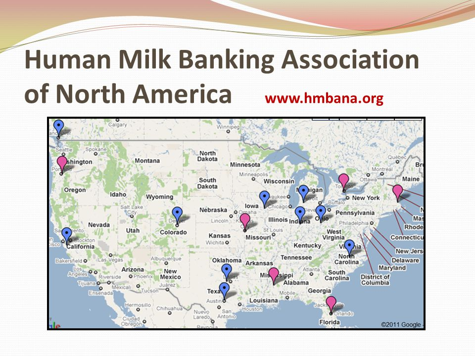 Human Milk Banking Association of North America www.hmbana.org o