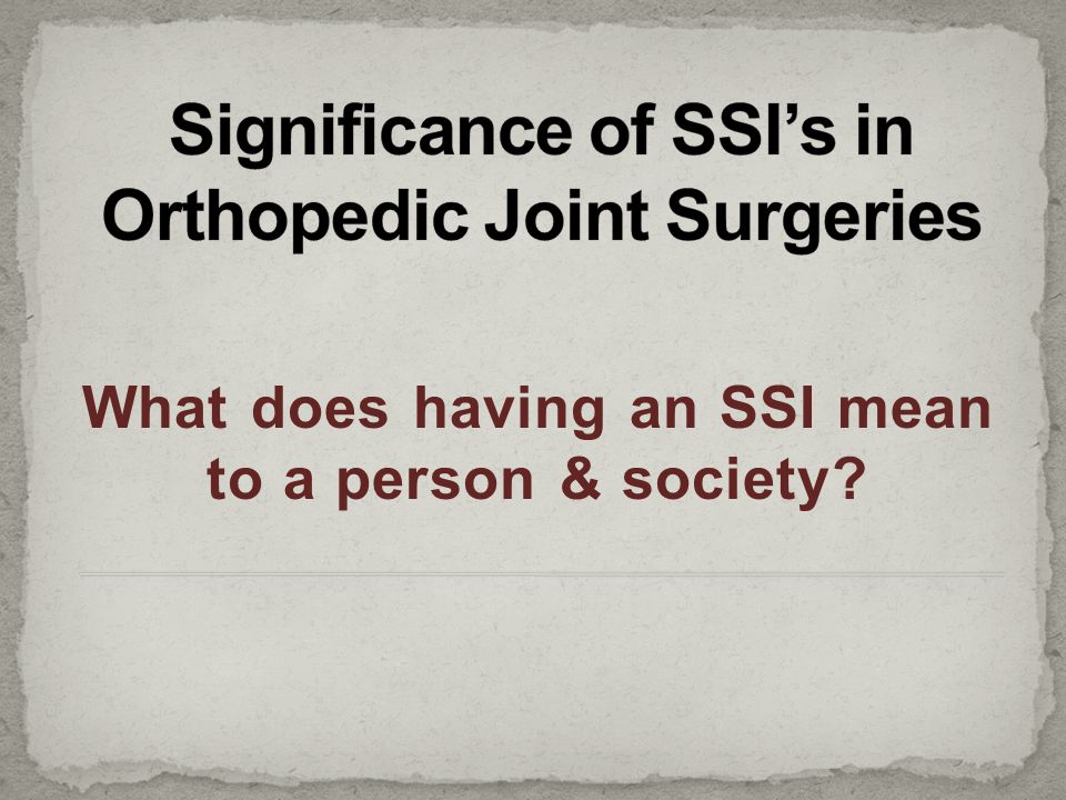 What does having an SSI mean to a person & society?