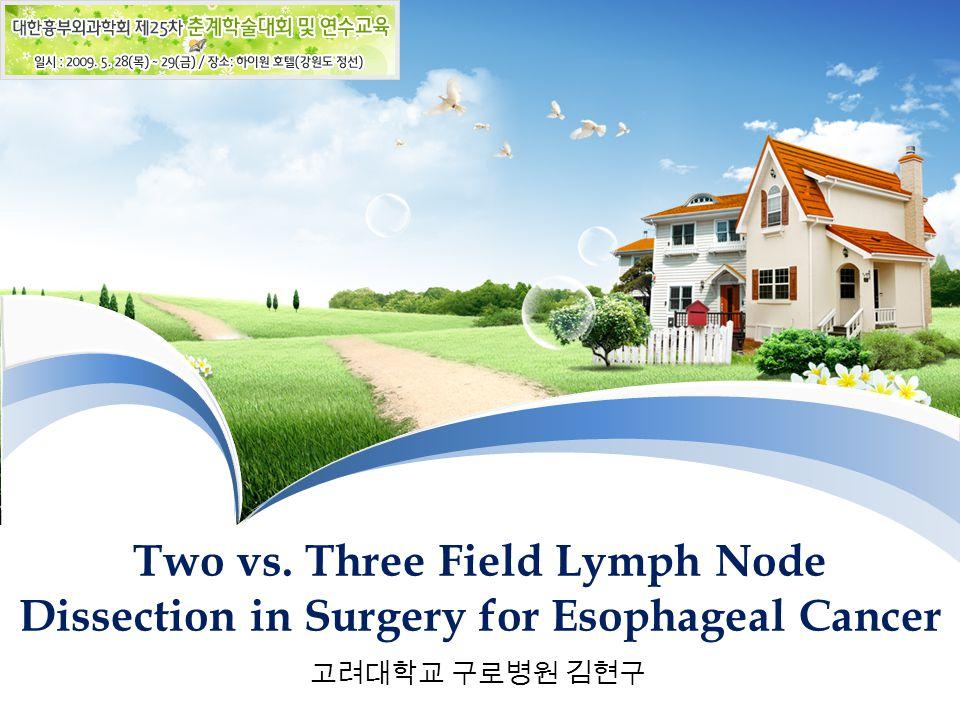 고려대학교 구로병원 김현구 Two vs. Three Field Lymph Node Dissection in Surgery for Esophageal Cancer
