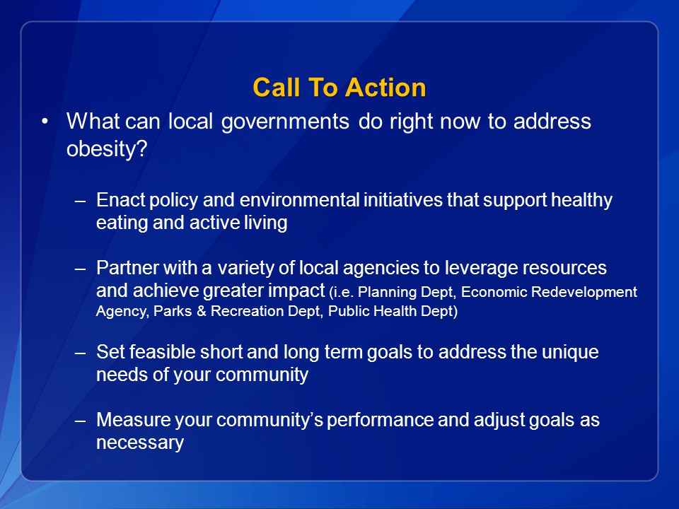 Call To Action What can local governments do right now to address obesity.