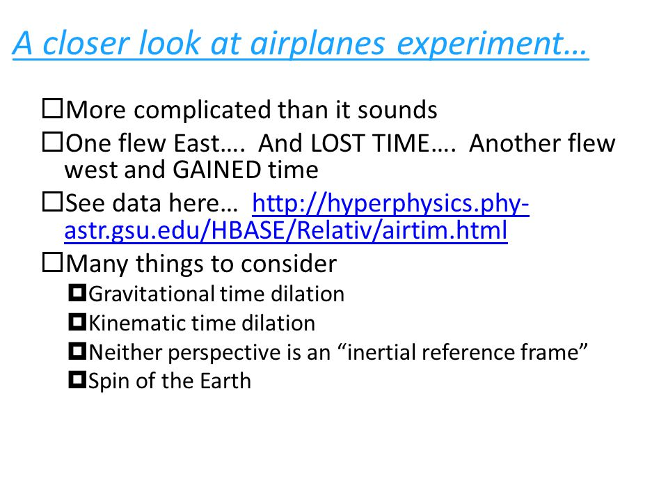 A closer look at airplanes experiment…  More complicated than it sounds  One flew East….