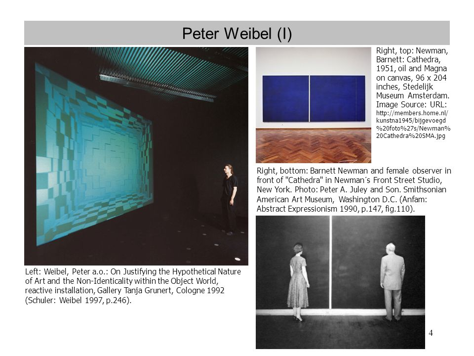 4 Peter Weibel (I) Left: Weibel, Peter a.o.: On Justifying the Hypothetical Nature of Art and the Non-Identicality within the Object World, reactive installation, Gallery Tanja Grunert, Cologne 1992 (Schuler: Weibel 1997, p.246).