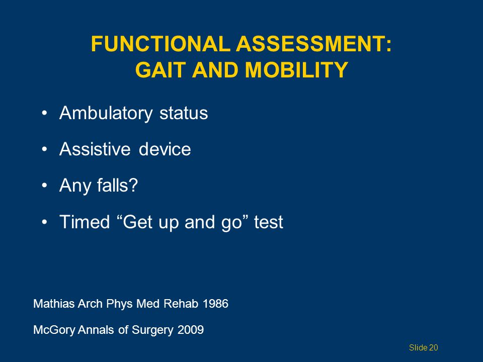 FUNCTIONAL ASSESSMENT: GAIT AND MOBILITY Ambulatory status Assistive device Any falls.