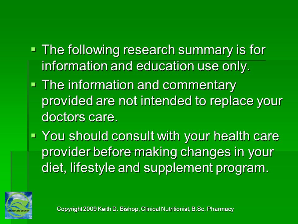 Copyright 2009 Keith D.Bishop, Clinical Nutritionist, B.Sc.