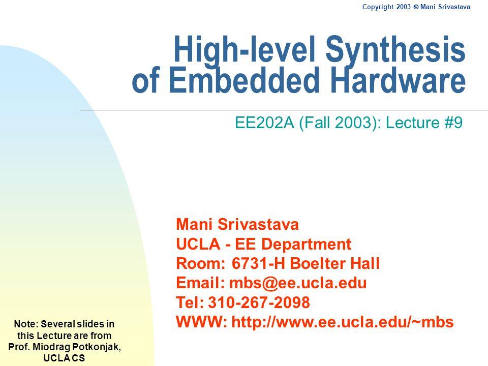 Copyright 2003  Mani Srivastava 12 Control Data Flow Graph (CDFG)