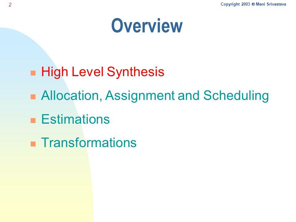Copyright 2003  Mani Srivastava 23 Ill-posed (a, b) vs. Well-posed (c) Timing Constraints