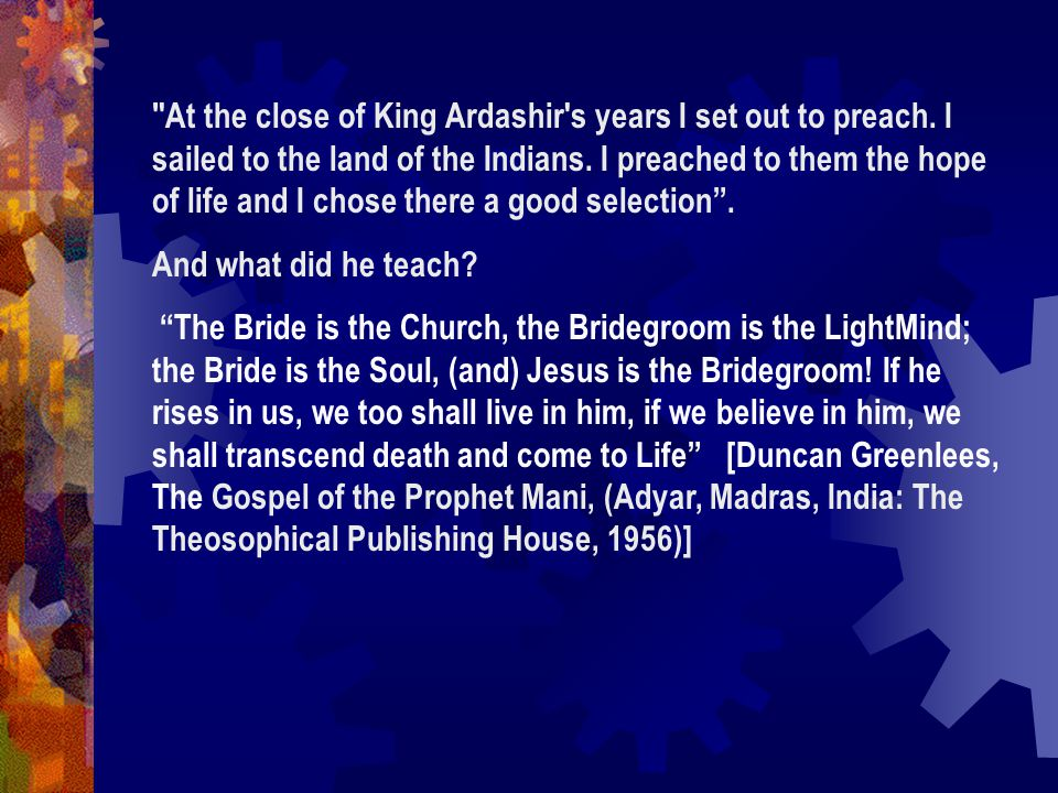 At the close of King Ardashir s years I set out to preach.