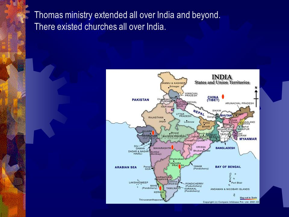 Thomas ministry extended all over India and beyond. There existed churches all over India.