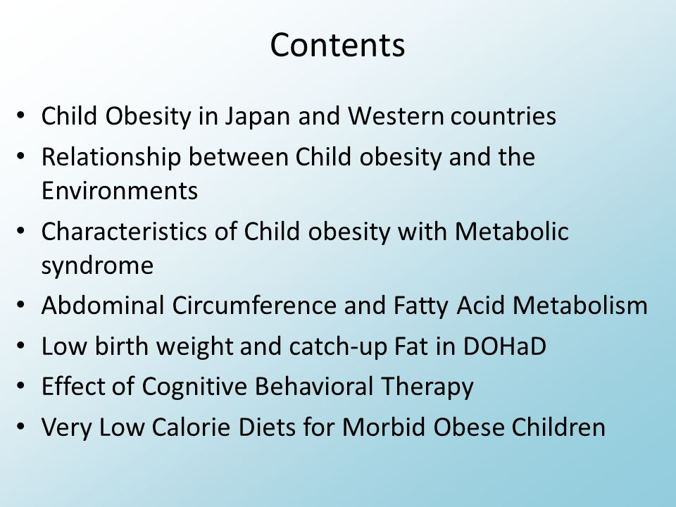 Contents Child Obesity in Japan and Western countries Relationship between Child obesity and the Environments Characteristics of Child obesity with Me