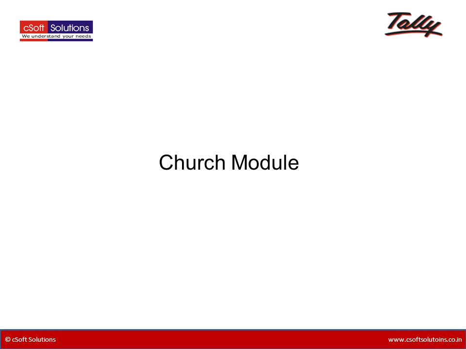 © cSoft Solutions www.csoftsolutoins.co.in Church Module