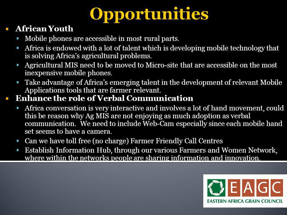 Opportunities  African Youth  Mobile phones are accessible in most rural parts.  Africa is endowed with a lot of talent which is developing mobile