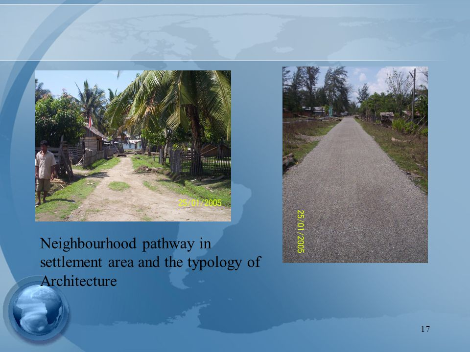 17 Neighbourhood pathway in settlement area and the typology of Architecture