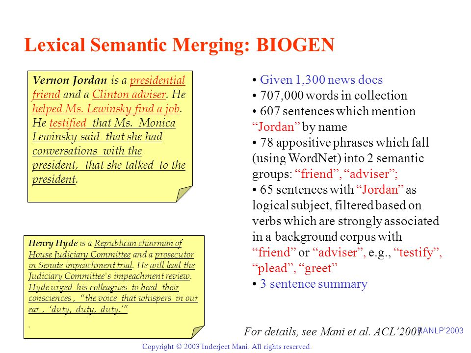 RANLP'2003 Page 90 Copyright © 2003 Inderjeet Mani. All rights reserved. Lexical Semantic Merging: BIOGEN Vernon Jordan is a presidential friend and a