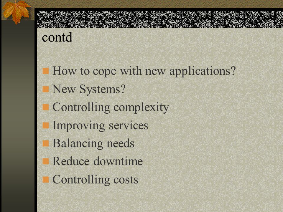 contd How to cope with new applications. New Systems.