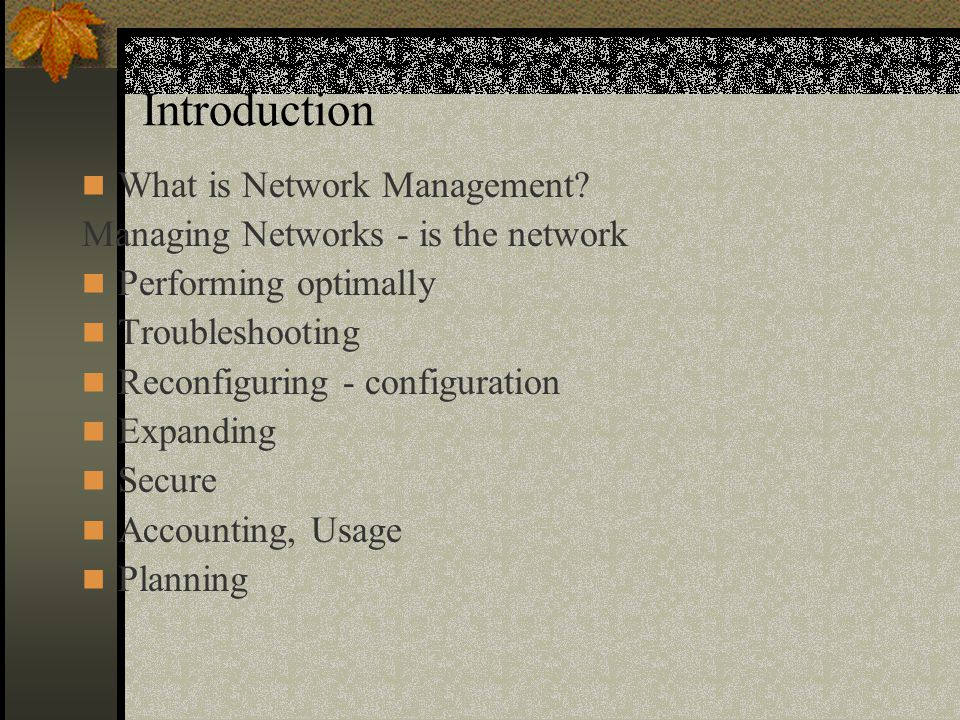 Introduction What is Network Management.