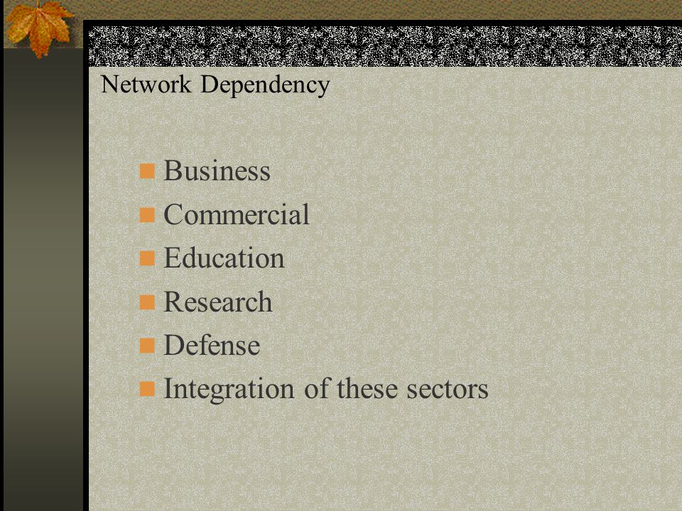 Network Dependency Business Commercial Education Research Defense Integration of these sectors