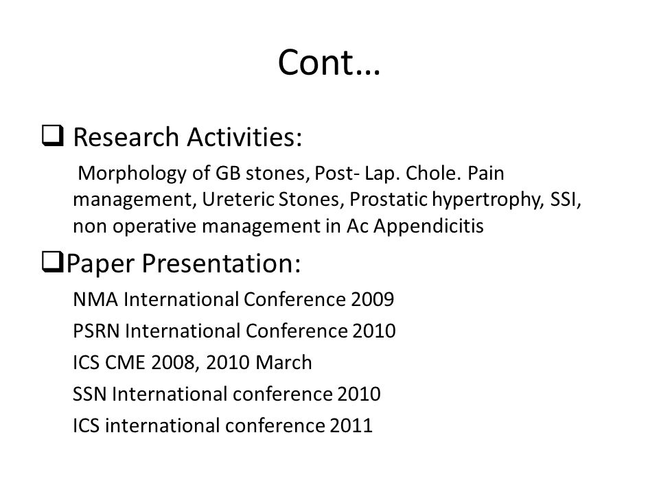 Cont…  Research Activities: Morphology of GB stones, Post- Lap.